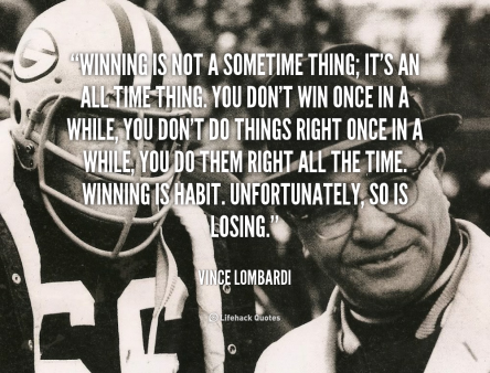 quote-Vince-Lombardi-winning-is-not-a-sometime-thing-its-41798