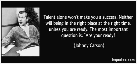 quote-talent-alone-won-t-make-you-a-success-neither-will-being-in-the-right-place-at-the-right-time-johnny-carson-32696